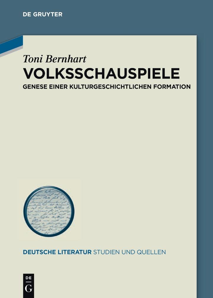 Toni Bernhart: Volksschauspiele. Genese einer kulturgeschichtlichen Formation (c) Berlin/Boston: Walter de Gruyter 2019